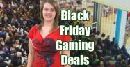 Black Friday Gaming Deals