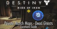 Destiny: Rise of Iron Dead Ghosts Locations Guide
