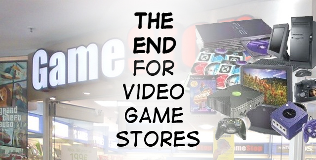 Video Game Stores will disappear?