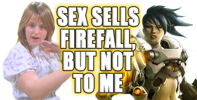 Sex Sells FireFall But Not to Me