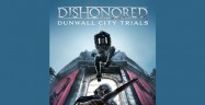 Dishonored Dunwall City Trials Challenges Walkthrough