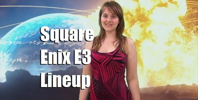 Square Enix E3 Lineup