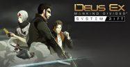 Deus Ex: Mankind Divided - System Rift Walkthrough