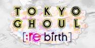 Tokyo Ghoul re birth Logo