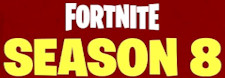 Fortnite Season 8 Guides