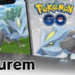 Pokemon Go Kyurem Raid Guide