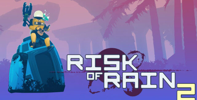 Risk of Rain 2 game release